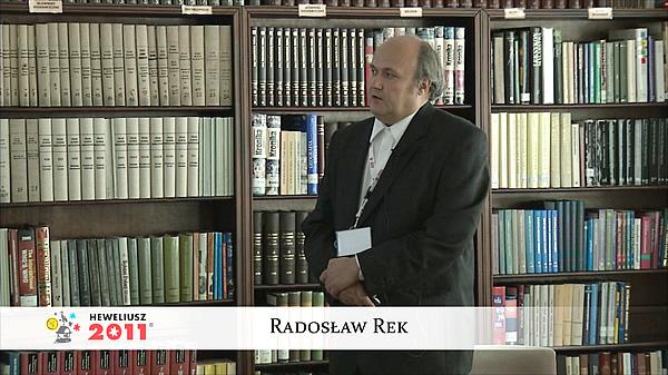 Konferencja Hevelius 2011 - Sesja 3 - Radosław Rek
